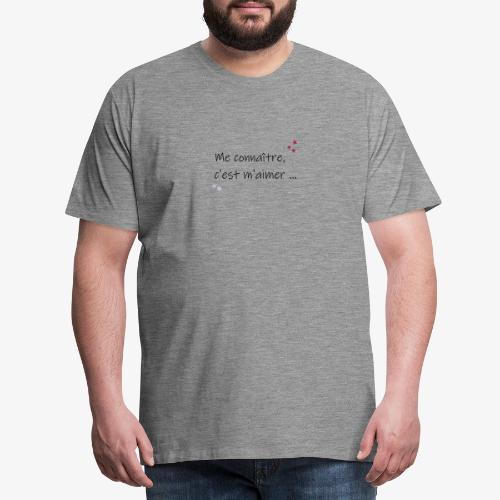 me connaitre c est m aimer - T-shirt Premium Homme