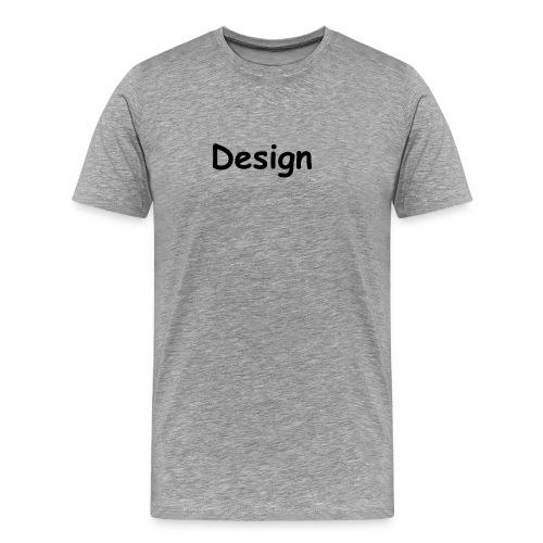 Design. - Männer Premium T-Shirt