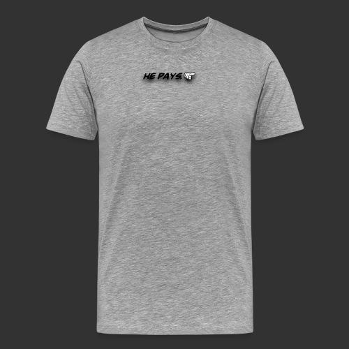 he pays - Mannen Premium T-shirt