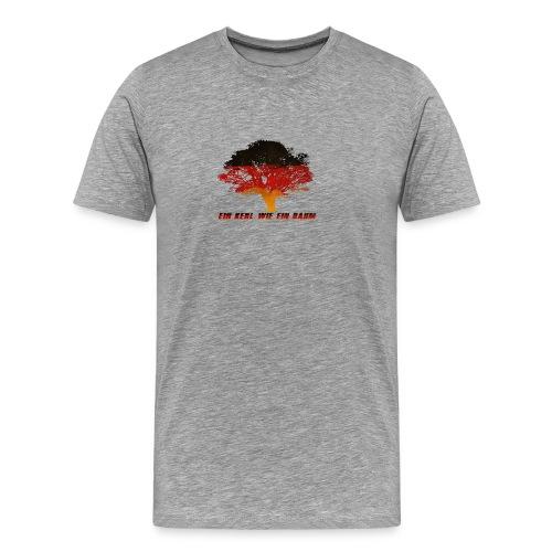 Ein Kerl wie ein Baum - Männer Premium T-Shirt