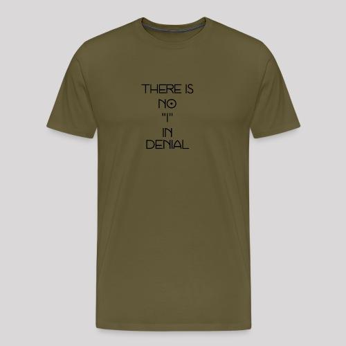 No I in denial - Mannen Premium T-shirt