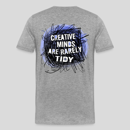 Creative minds are rarely tidy. - T-shirt Premium Homme