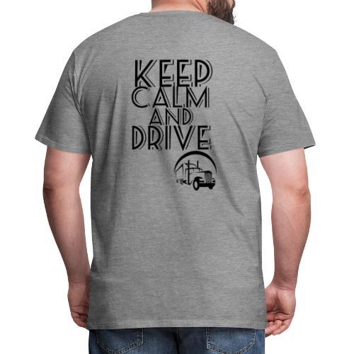 Keep Calm and drive - Herre premium T-shirt