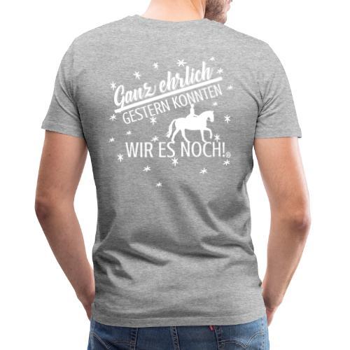 Gestern konnten wir es noch - Dressur - Männer Premium T-Shirt