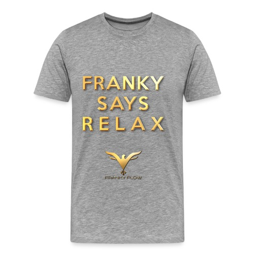 FRANKY SAYS RELAX MIT LOGO VOLL png - Männer Premium T-Shirt