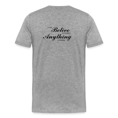 Belive in yourself - Premium-T-shirt herr