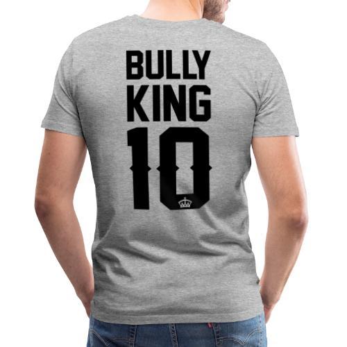 Bully-King - Männer Premium T-Shirt