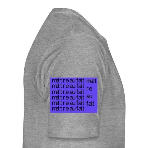 mettre au fait - Herre premium T-shirt