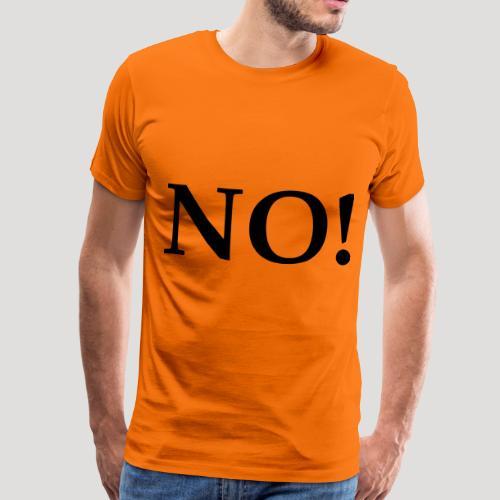 No Statement T-Shirt Spruch Sprüche Disko Party - Männer Premium T-Shirt