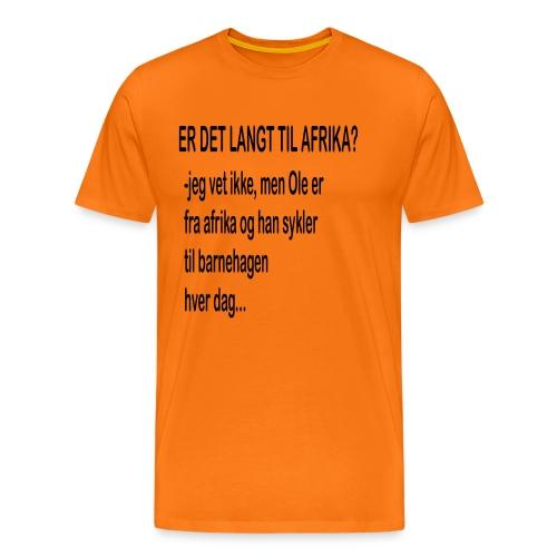Langt til afrika? - Premium T-skjorte for menn