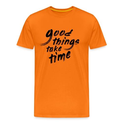 Good things take time 2N - Maglietta Premium da uomo