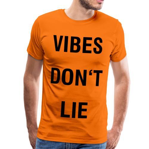 VIBES DON'T LIE - Männer Premium T-Shirt