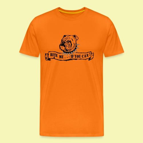 Bulldog - bite me if u can! - Männer Premium T-Shirt
