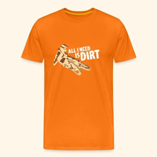 MOTORRAD: Alles, was ich brauche, ist Schmutz - Männer Premium T-Shirt