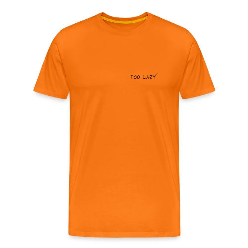 TooLazy - Maglietta Premium da uomo