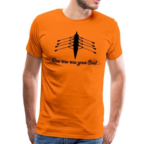 Row your Boat - Männer Premium T-Shirt