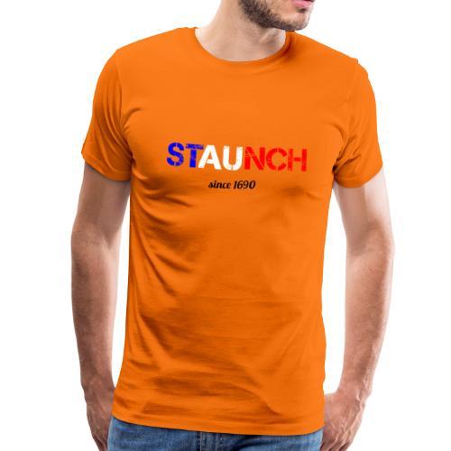 staunch since 1690 - Men's Premium T-Shirt