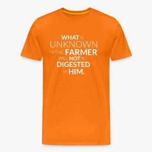 Wos da Bauer net kennt, frisst er net! (eng) - Männer Premium T-Shirt
