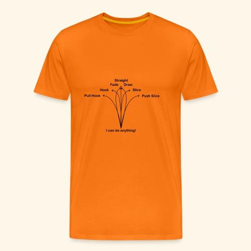 Ich kann alle Golf Flugkurven spielen! - Männer Premium T-Shirt