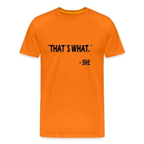 thatswhat - Mannen Premium T-shirt
