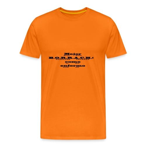 MejorBorrachoQEnfermoBesserBetrunken 050518 - Männer Premium T-Shirt