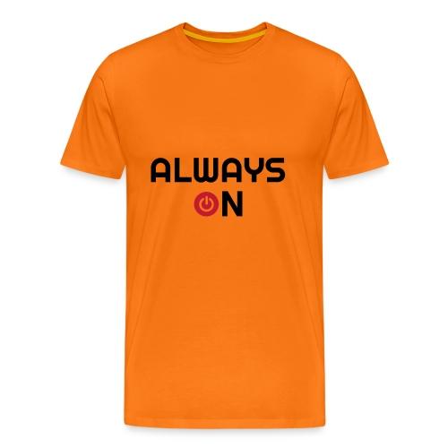 Always On - Mannen Premium T-shirt