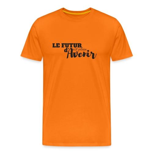 Le futur est plein d'avenir - T-shirt Premium Homme