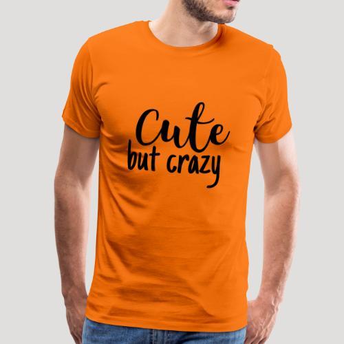 Süß aber verrückt cute but crazy Spruch T-Shirt - Männer Premium T-Shirt