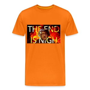 THE END IS NIGH - Men's Premium T-Shirt