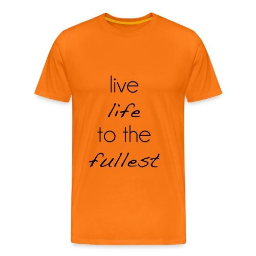 live life to the fullest - Männer Premium T-Shirt