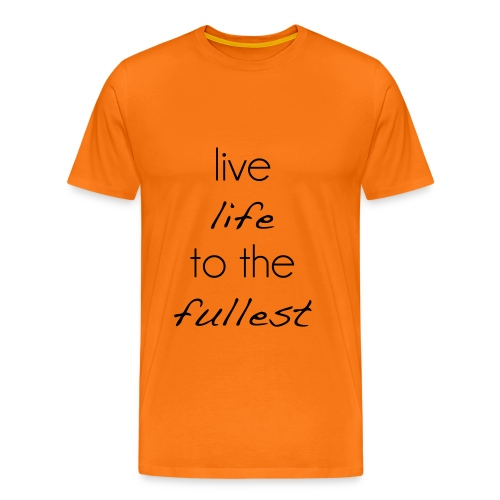 live life to the fullest - Männer Premium T-Shirt