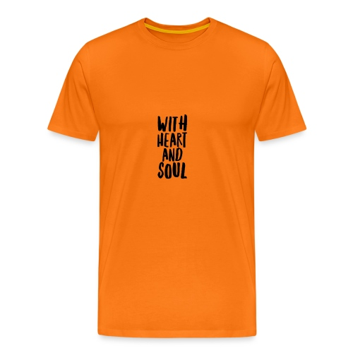 With heart and soul 2 - Männer Premium T-Shirt