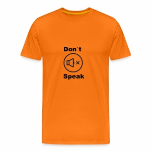 Don`t Speak I - Männer Premium T-Shirt