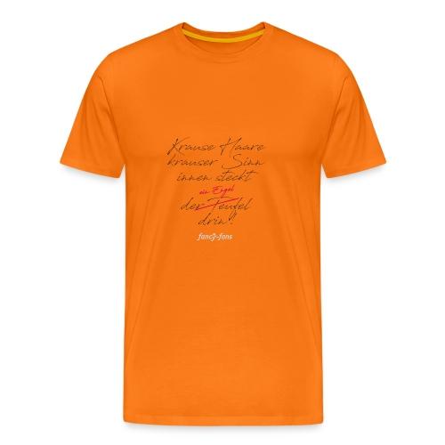 Krause Haare, krauser Sinn, innen steckt... - Männer Premium T-Shirt