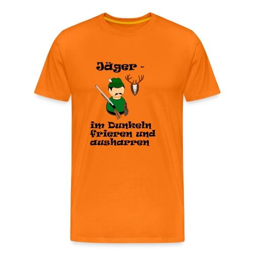 T Shirt für Jäger: Im Dunkeln frieren und … - Männer Premium T-Shirt