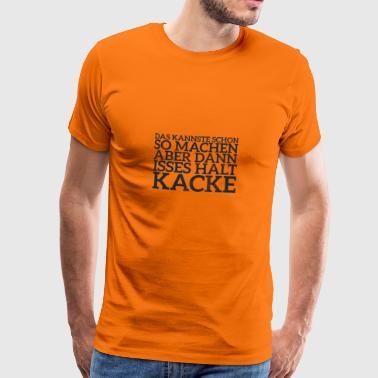 Lustiger Spruch: Das kannste schon so machen - Männer Premium T-Shirt