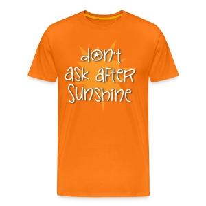 Frag nicht nach Sonnenschein - Männer Premium T-Shirt