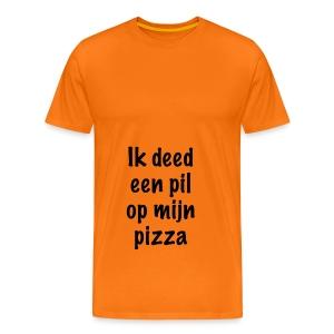 """""""Ik deed een pil op mijn pizza"""" - Mannen Premium T-shirt"""