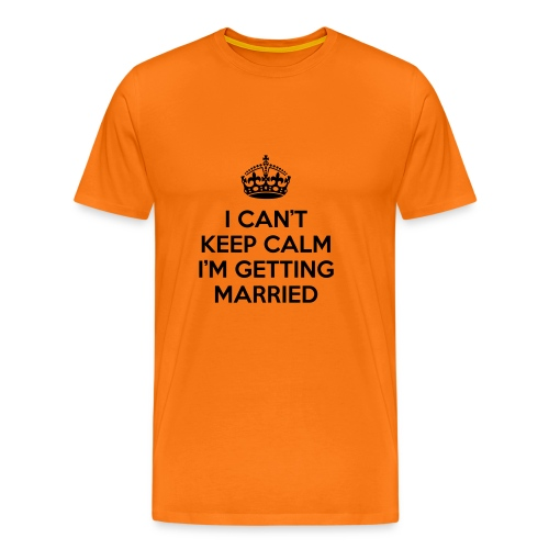 I can't keep calm I'm getting married - Mannen Premium T-shirt