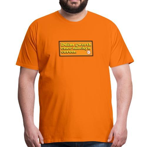 Ddim gwerth cnec mochyn coron. - Men's Premium T-Shirt