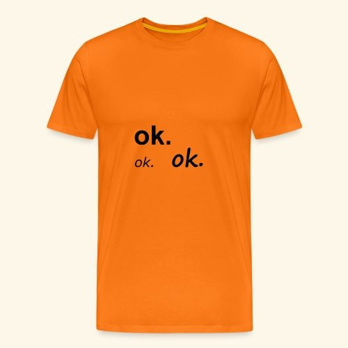OK - Männer Premium T-Shirt