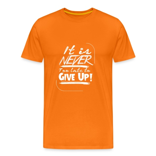 It´s never too late to give up! - Premium-T-shirt herr
