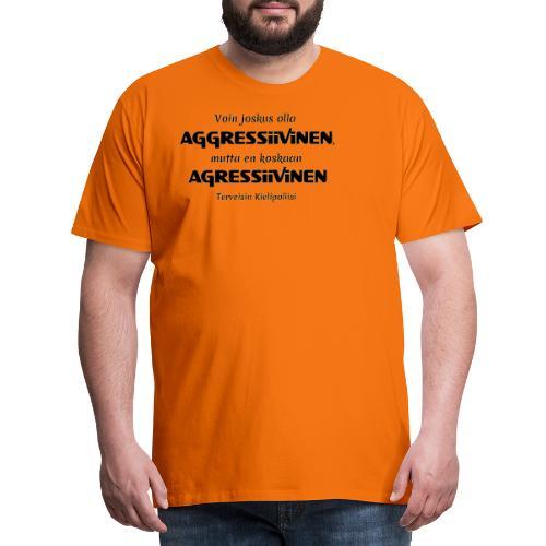 Aggressivinen kielipoliisi - Miesten premium t-paita