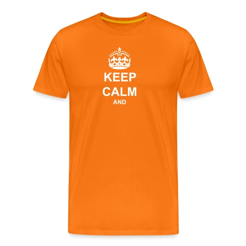 Keep Calm And Your Text Best Price - Men's Premium T-Shirt