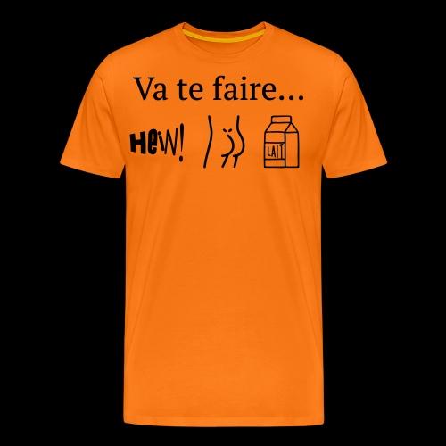 va te faire .... - T-shirt Premium Homme