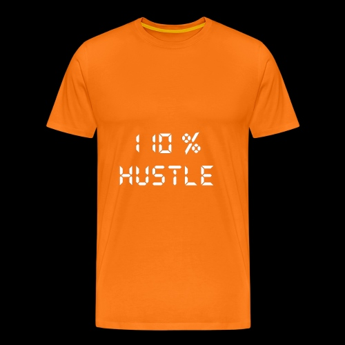 110% HUSTLE - Men's Premium T-Shirt