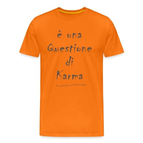 questione di Karma - Maglietta Premium da uomo