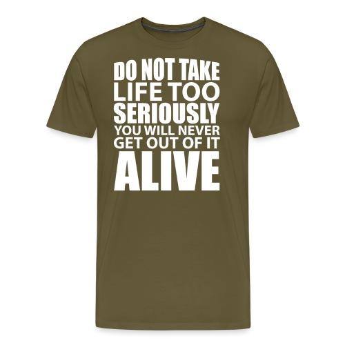 do not take life too seriously - Premium T-skjorte for menn