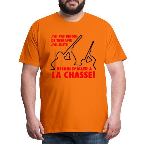 J'ai pas besoin de therapie (Chasse) - T-shirt Premium Homme