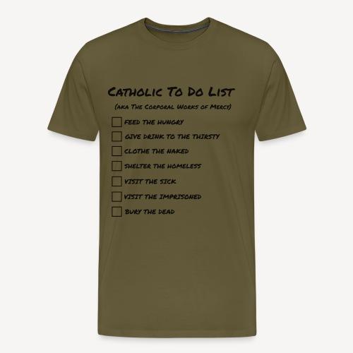 CATHOLIC TO DO LIST - Men's Premium T-Shirt